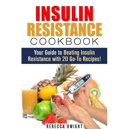 Insulin Resistance Cookbook: Your Guide to Beating Insulin Resistance with 20 Go-To Recipes! -