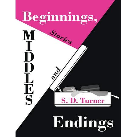 Beginnings, Middles and Endings: Stories - eBook