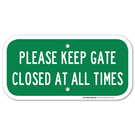 Please Keep Gate Closed At All Times Sign - 6