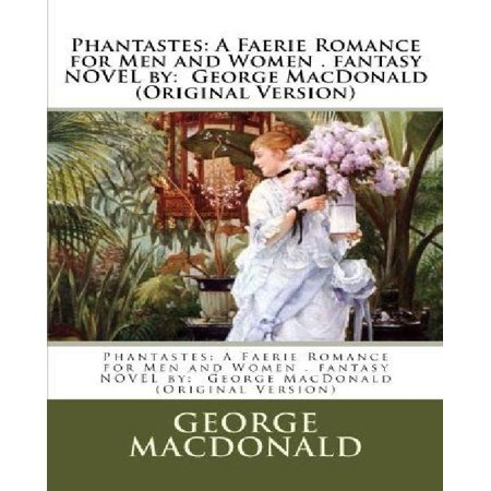Phantastes  A Faerie Romance For Men And Women   Fantasy Novel By  George Macdonald  Original Version