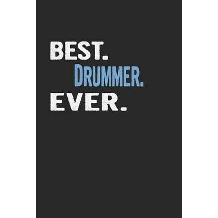 Best. Drummer. Ever.: Blank Lined Notebook Journal