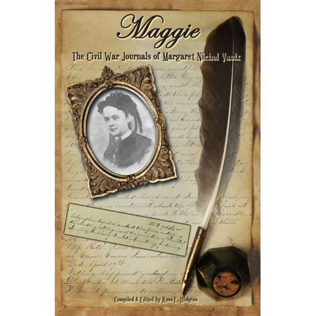 Nichols Wire - Maggie: The Civil War Journals of Margaret Nichol Vaulx - eBook