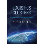 Mit Press: Logistics Clusters: Delivering Value and Driving Growth (Paperback)