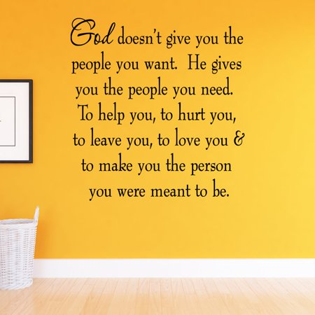 VWAQ God Doesn't Give You The People You Want. He Gives You The People You Need Family Wall Decals Home Decor Faith Wall Quotes Inspirational Saying ()