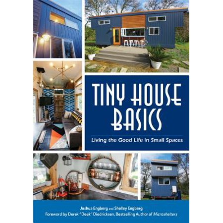 Tiny House Basics : Living the Good Life in Small