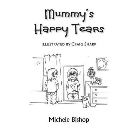 Mummy's Happy Tears - Happy Tears