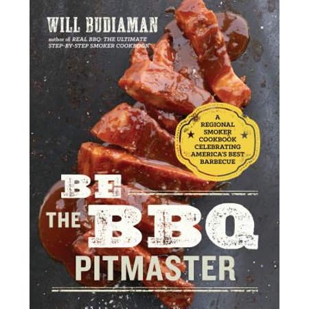 Be the BBQ Pitmaster : A Regional Smoker Cookbook Celebrating America's Best (Best Smoker For Beginners)