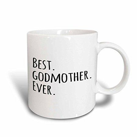 3dRose Best Godmother Ever - Gifts for God mothers or Godmoms - god mom - godparents - black text, Ceramic Mug,