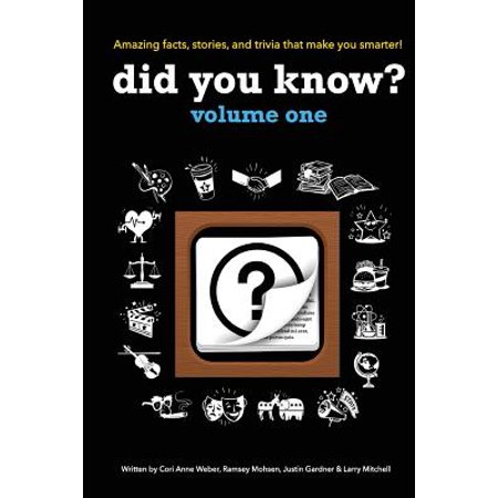 Did You Know? : A Collection of the Most Interesting Facts, Stories and Trivia...Ever!