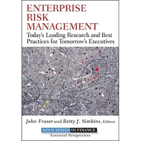 Enterprise Risk Management : Today's Leading Research and Best Practices for Tomorrow's