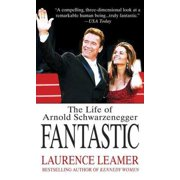 Fantastic: The Life of Arnold Schwarzenegger - eBook