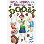 Fame, Fortune, and the Bran Muffins of Doom - eBook