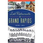 Lost Restaurants of Grand Rapids (Hardcover)