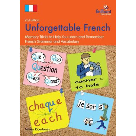 Unforgettable French (2nd Edition) : Memory Tricks to Help You Learn and Remember French Grammar and (French Memory)