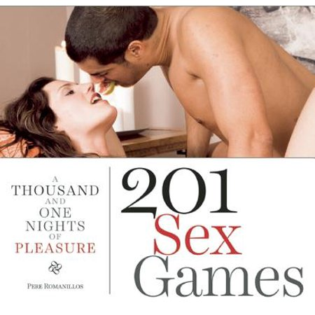 201 Sex Games : A Thousand and One Nights of Pleasure ()
