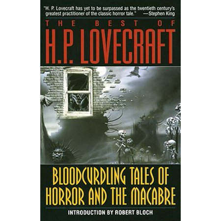 Bloodcurdling Tales of Horror and the Macabre: The Best of H. P. Lovecraft - (Best Hp Lovecraft Collection)