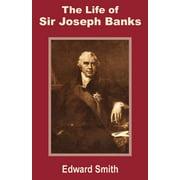 The Life of Sir Joseph Banks