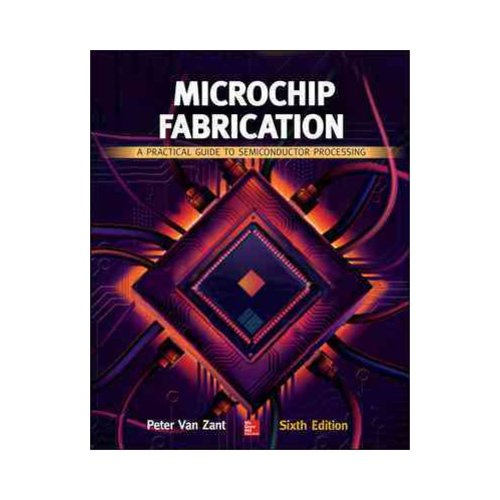 Microchip Fabrication: A Practical Guide to Semiconductor Processing