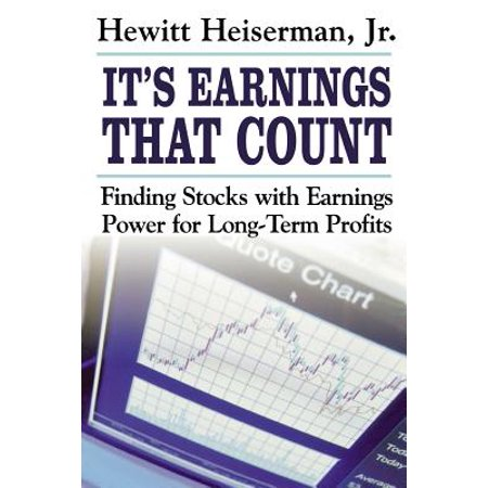 It's Earnings That Count : Finding Stocks with Earnings Power for Long-Term