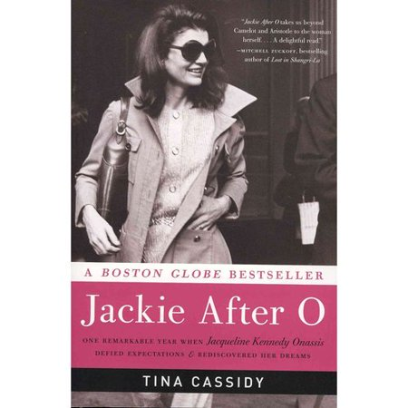 Jackie After O: One Remarkable Year When Jacqueline Kennedy Onassis Defied Expectations and Rediscovered Her... by