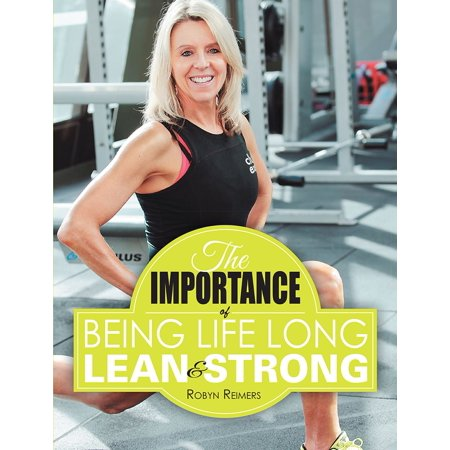 The Importance of Being Life Long Lean and Strong -