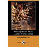 Black Spirits and White : A Book of Ghost Stories (Dodo Press)
