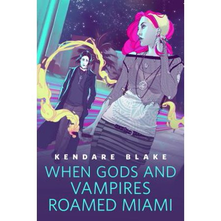 When Gods and Vampires Roamed Miami - eBook