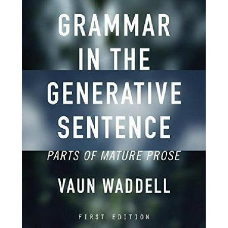 Grammar in the Generative Sentence: Parts of Mature Prose - image 1 de 1