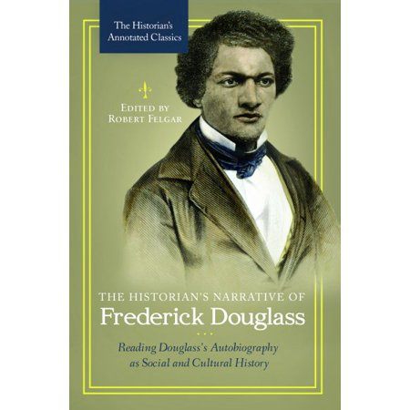 The Historians Narrative Of Frederick Douglass