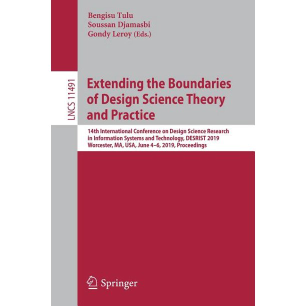 Extending The Boundaries Of Design Science Theory And Practice 14th International Conference On Design Science Research In Information Systems And Technology Desrist 2019 Worcester Ma Usa June 4 Walmart Com Walmart Com