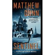 Spycatcher Novels: Sentinel: A Spycatcher Novel (Paperback)