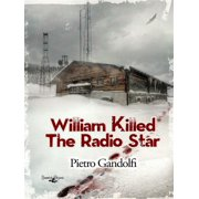 William Killed The Radio Star - eBook