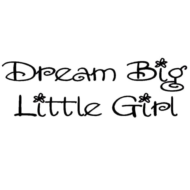 Vinyl Designs 'Dream Big, Little Girl' Vinyl Wall Art Lettering
