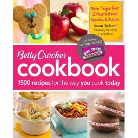 Betty Crocker Cookbook: 1500 Recipes for the Way You Cook Today: Box Tops for Education Special ...