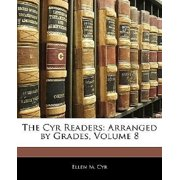 The Cyr Readers : Arranged by Grades, Volume 8