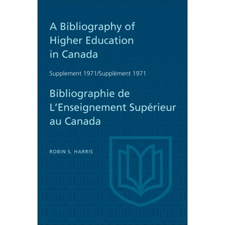 A Bibliography of Higher Education in Canada Supplement 1971 / Bibliographie de l'enseignement superieur au Canada Supplement 1971 - eBook (Canada Supplements)