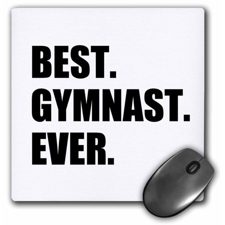 3dRose Best Gymnast Ever - fun gift for talented gymnastics athletes - text, Mouse Pad, 8 by 8