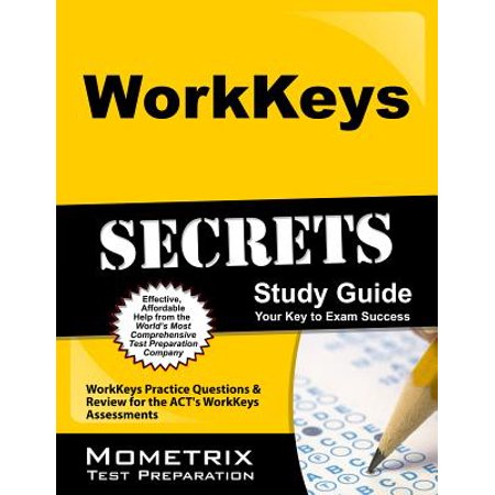 Workkeys Secrets Study Guide : Workkeys Practice Questions & Review for the Act's Workkeys