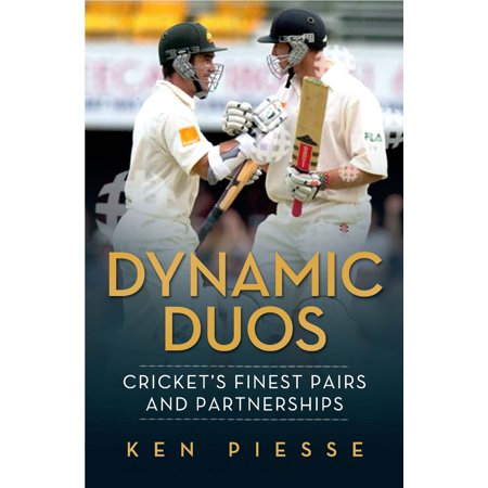 Dynamic Duos: Cricket's Finest Pairs and Partnerships - eBook (Dynamic Duos Ideas)