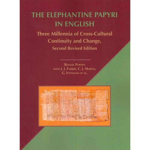 The Elephantine Papyri in English: Three Millennia of Cross-Cultural Continuity and Change