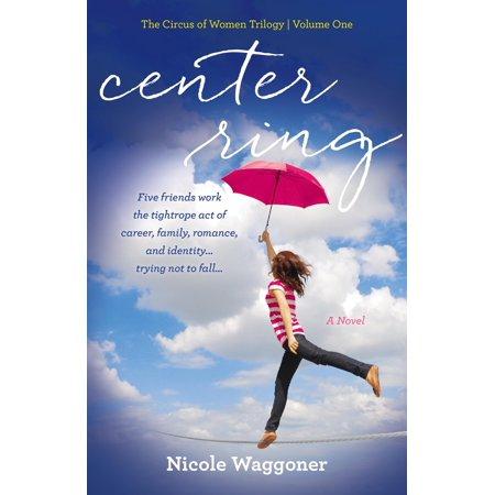 Circus of Women Trilogy: Center Ring (Paperback) Family Circus Books