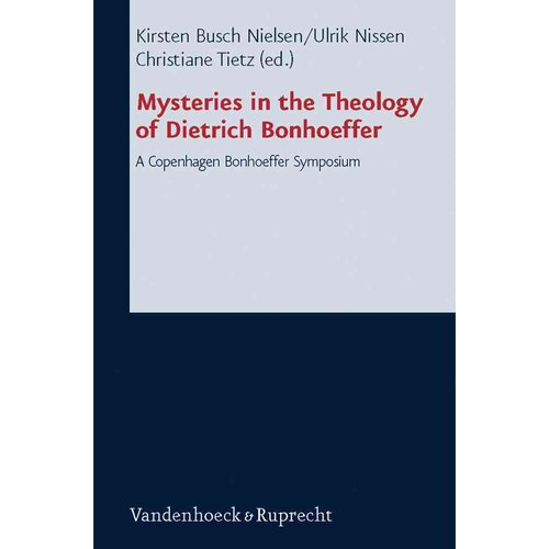 Mysteries in the Theology of Dietrich Bonhoeffer : A Copenhagen Bonhoeffer Symposium