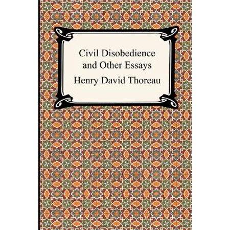 Civil Disobedience and Other Essays (the Collected Essays of Henry David