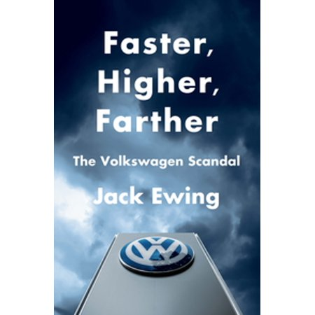 Faster, Higher, Farther: How One of the World's Largest Automakers Committed a Massive and Stunning Fraud -