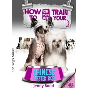 How To Train Your Chinese Crested Dog - eBook