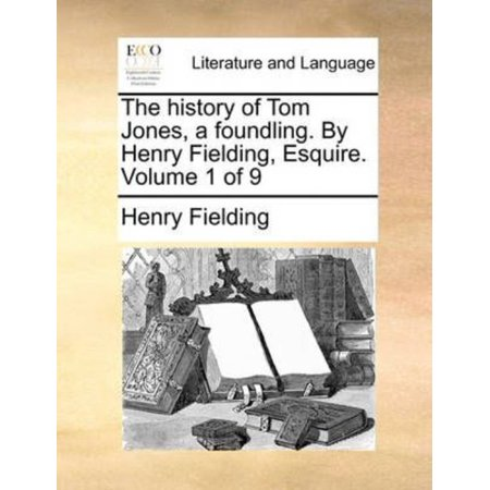 History Of Tom Jones  A Foundling  By Henry Fielding  Esquire  Volume 1 Of 9