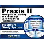 Praxis II Principles of Learning and Teaching: Early Childhood (5621) Exam Flashcard Study System: Praxis II Test Practice Questions & Review for the Praxis II: Principles of Learning and Teaching