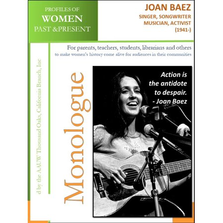 Profiles of Women Past & Present – Joan Baez Singer, Songwriter, Musician, Activist (1941 -) -