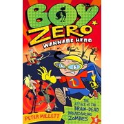 Boy Zero Wannabe Hero: The Attack of the Brain-Dead Breakdancing Zombies - eBook