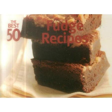 The Best 50 Fudge Recipes